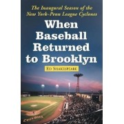 When Baseball Returned to Brooklyn by Ed Shakespeare