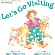 Let's Go Visiting by Sue Williams
