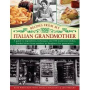 Recipes from My Italian Grandmother by Kate Whiteman