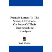 Friendly Letters to the Society of Friends by Ralph Wardlaw
