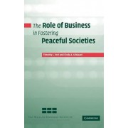 The Role of Business in Fostering Peaceful Societies by Timothy L. Fort