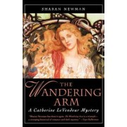 The Wandering Arm by Sharan Newman