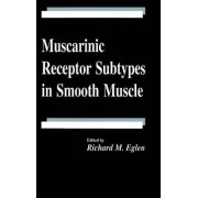Muscarinic Receptor Subtypes in Smooth Muscle by Richard M. Eglen