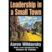 Leadership in a Small Town by Aaron Wildavsky