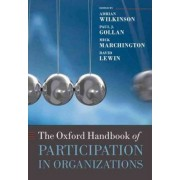 The Oxford Handbook of Participation in Organizations by Adrian Wilkinson