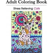 Stress Relieving Cats 39 Detailed and Ornate Cat Designs for Grown-Ups and Adults by Adult Coloring Books Cats