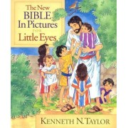 The New Bible in Pictures for Little Eyes by Dr Kenneth N Taylor