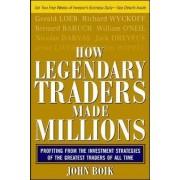 How Legendary Traders Made Millions by John Boik