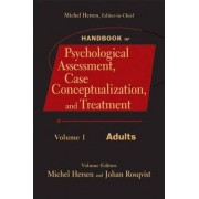 Handbook of Psychological Assessment, Case Conceptualization, and Treatment: Adults v. 1 by Michel Hersen