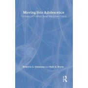 Moving into Adolescence by Roberta G. Simmons