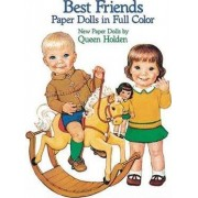 Best Friends Paper Dolls in Full Colour by Queen Holden