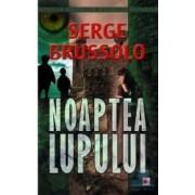 Noaptea lupului - Serge Brussolo