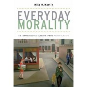 Everyday Morality by Mike W. Martin