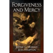 Forgiveness and Mercy by Jeffrie G. Murphy
