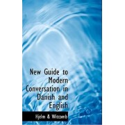 New Guide to Modern Conversation in Danish and English by Hjelm A Witcomb