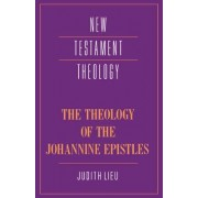 The Theology of the Johannine Epistles by Ms. Judith M. Lieu