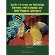 Trends in Science and Technology Relevant to the Biological and Toxin Weapons Convention by Chinese Academy of Sciences