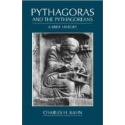 Pythagoras and the Pythagoreans by Charles H. Kahn