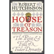 House of Treason by Robert Hutchinson