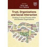 Trust, Organizations and Social Interaction by Soren Jagd