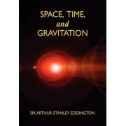 Space, Time, and Gravitation by Arthur Stanley Eddington