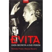 Evita. Viata secreta a Evei Peron - Nicholas Fraser Marysa Navarro