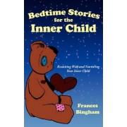 Bedtime Stories for the Inner Child by Frances Bingham