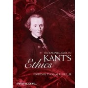 The Blackwell Guide to Kant's Ethics by Thomas E. Hill