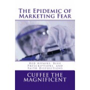 The Epidemic of Marketing Fear: Red Affairs, Blue Prescriptions, and Faith Dispositions