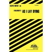 Notes on Faulkner's As I Lay Dying by James L. Roberts