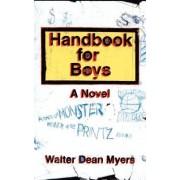 Handbook for Boys: A Novel by Walter Dean Myers