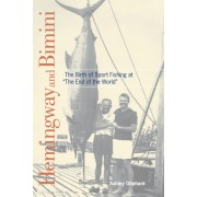 """Hemingway and Bimini: The Birth of Sport Fishing at """"The End of the World"""""""