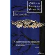 Death in the Museum of Modern Art by Alma Lazarevska