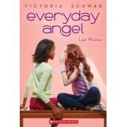 Everyday Angel #3: Last Wishes by Victoria Schwab