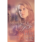 Moment of Truth by Sally D John