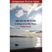 Kant and the End of War by Howard Williams
