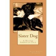 Sister Dog by Brandi Marinez Kosemund