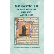 Monasticism in Late Medieval England, c.1300-1535 by Rosemary Horrox