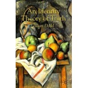 An Identity Theory of Truth by Julian Dodd