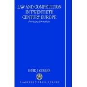 Law and Competition in Twentieth Century Europe by Professor of History David Gerber