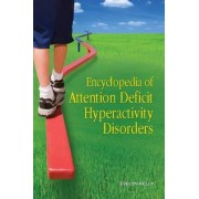 Encyclopedia of Attention Deficit Hyperactivity Disorders by Evelyn B. Kelly