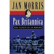 Pax Britannica by Jan Morris