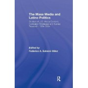 The Mass Media and Latino Politics by Federico Subervi-Velez