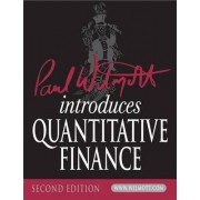 Paul Wilmott Introduces Quantitative Finance by Paul Wilmott