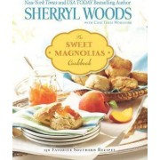 The Sweet Magnolias Cookbook by Sherryl Woods