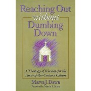 Reaching Out without Dumbing Down by Marva J. Dawn