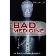 A Brief History of Bad Medicine by Ian Schott