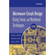Microwave Circuit Design Using Linear and Nonlinear Techniques by George D. Vendelin