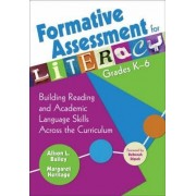 Formative Assessment for Literacy, Grades K-6 by Alison L. Bailey
