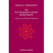 The Foundation Stone Meditation by Sergei O. Prokofieff